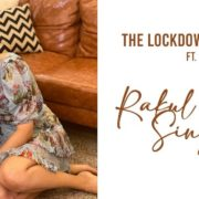 The Lockdown Diaries with Rakul Preet Singh _ June 2020