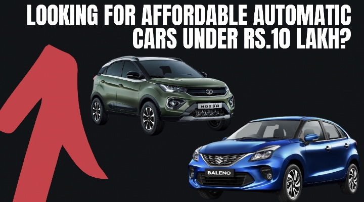 Looking for affordable automatic cars under Rs.10 Lakh?