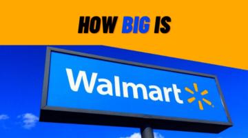 How Big Is Walmart?